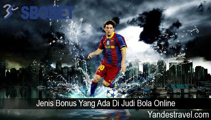 Jenis Bonus Yang Ada Di Judi Bola Online