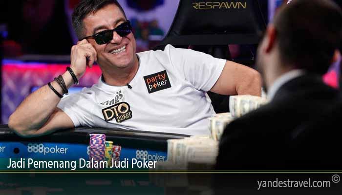 Jadi Pemenang Dalam Judi Poker