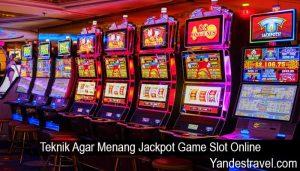 Teknik Agar Menang Jackpot Game Slot Online
